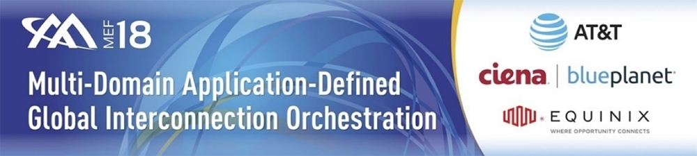 MEF Multi-Domain Application-Defined Global Interconnection Orchestration 2018