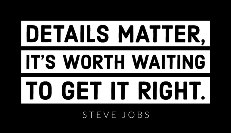 Details+Matter+quote+%7C+Steve+Jobs